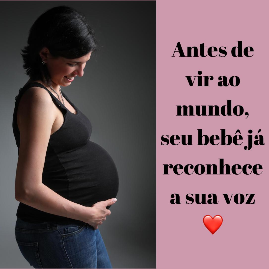 Antes de vir ao mundo seu bebê já reconhece a sua voz ❤️